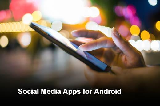 Fifteen Hot Social Media Apps for Android - slide 1
