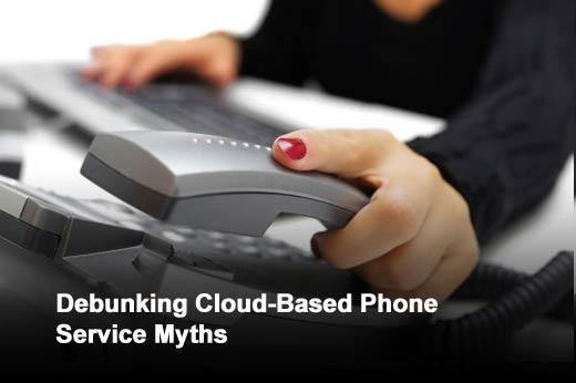 Debunking Five Myths About Cloud-Based Phone Service - slide 1
