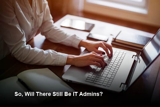 Preparing for the Evolution of the IT Administrator Role - slide 6