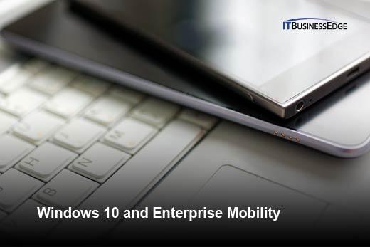 How Windows 10 Will Benefit the Mobile Enterprise - slide 1
