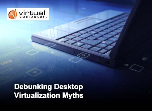 Top Ten Desktop Virtualization Myths - slide 1