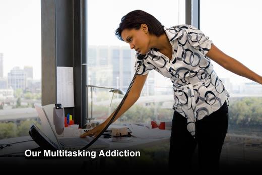 Today's Multitasking Addiction Is Killing Productivity - slide 2