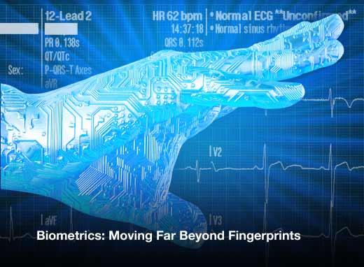 Biometrics: Moving Far Beyond Fingerprints - slide 1
