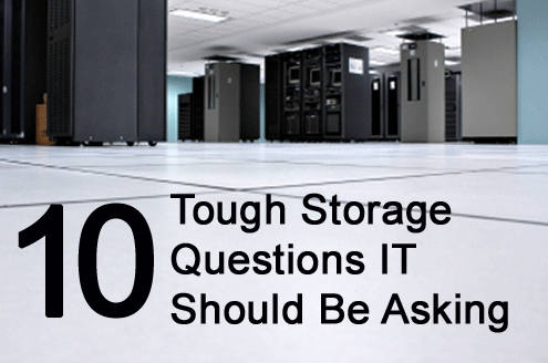 Ten Tough Storage Questions IT Needs to Ask - slide 1